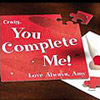 You Complete Me Puzzle - Valentines Gift